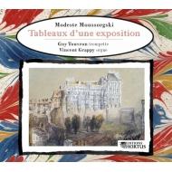 ムソルグスキー:展覧会の絵(トランペットとオルガン版)、シューマン:ペダル・ピアノのための作品集 ギィ・トゥーヴロン、ヴァンサン・グラッピー