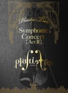Symphonic Concert 【Act II】<完全生産限定盤>(+2CD+フォトブック)