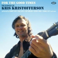 For The Good Times-the Songs Of Kris Kristofferson