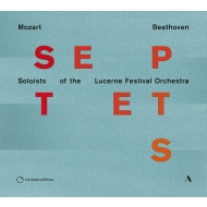 Beethoven Septet, Mozart Divertimento No.11 : Soloists of the Lucerne Festival Orchestra