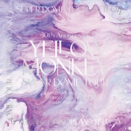 30th Anniversary THE YELLOW MONKEY SUPER DOME TOUR BOX【完全生産限定盤】(Blu-ray)