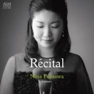 藤澤仁奈: Recital