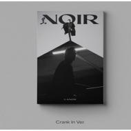 2nd Mini Album: NOIR (Crank In Ver.)