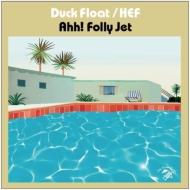Duck Float / Hef (7インチシングルレコード)