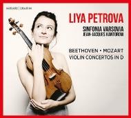 ベートーヴェン:ヴァイオリン協奏曲、モーツァルト:ヴァイオリン協奏曲第7番 リヤ・ペトロワ、ジャン=ジャック・カントロフ&シンフォニア・ヴァルソヴィア