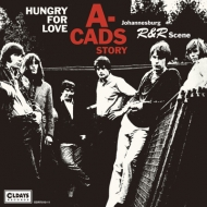 A-CADS Hungry For Love / A-CADS STORY Johannesburg R&R Scene (2CD)