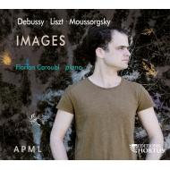 ムソルグスキー:展覧会の絵、ドビュッシー:映像 第2集、リスト:巡礼の年 第2年『イタリア』 フローリアン・カロウビ
