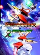 Rolling Gunner +Over Power