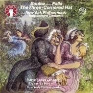 ファリャ:三角帽子、クラヴサン協奏曲、デュカス:ラ・ペリ ピエール・ブーレーズ&ニューヨーク・フィル、イゴール・キプニス、他