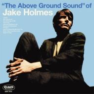 Above Ground Sound Of Jake Holmes