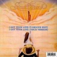I Got Your Love (T-groove Edit)/ I Got Your Love : (7inch Version)(7インチシングルレコード)