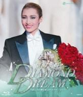 望海風斗 退団記念ブルーレイ「DIAMOND DREAM」—思い出の舞台集&サヨナラショー—