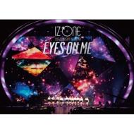IZ*ONE 1ST CONCERT IN JAPAN [EYES ON ME] TOUR FINAL -Saitama Super Arena-【初回限定盤】(3DVD+α)