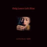 Only Lovers Left Alive -Original Soundtrack