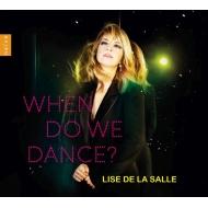 『いつ踊ればいい?』 リーズ・ドゥ・ラ・サール