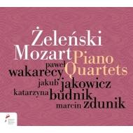 Zelenski Piano Quartet, Mozart Piano Quartet No.1 : Wakarecy(P)Jakowicz(Vn)Budnik(Va)Zdunik(Vc)