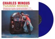 Tijuana Moods (ロイヤルブルー・ヴァイナル仕様/アナログレコード/DOL)