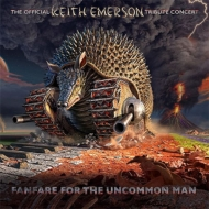 Fanfare For The Uncommon Man: The Official Keith Emerson Tribute Concert (2CD+2DVD)【帯・解説付き国内仕様輸入盤】