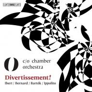 ディヴェルティメント集〜イベール、ベルナール、バルトーク、イッポリート c/o室内オーケストラ