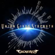 UNION GIVES STRENGTH 【初回限定盤】(+DVD)