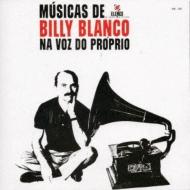 Musicas De Billy Blanco -Na Voz Do Proprio