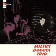 Milton Banana -Trio