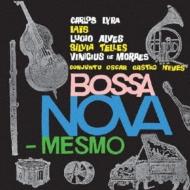 Bossa Nova Mesmo (Edicao Historia Vol.Ii)