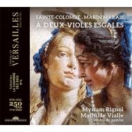 『サント=コロンブとマラン・マレ〜2つのヴィオールのための作品集』 ミリアム・リニョル、マティルド・ヴィアル