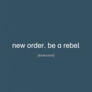 Be A Rebel Remixed<紙製三つ折りジャケット仕様>