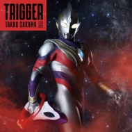 Trigger 【ウルトラマン盤】<特撮ドラマ『ウルトラマントリガー NEW GENERATION TIGA』オープニングテーマ>