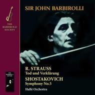 ショスタコーヴィチ:交響曲第5番『革命』、R.シュトラウス:死と浄化 ジョン・バルビローリ&ハレ管弦楽団(1963)