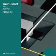 Your Closet Feat.Yonyon / Your Closet Yonkey Remix (7インチシングルレコード)