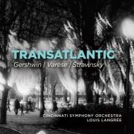 ガーシュウィン:パリのアメリカ人(2種の校訂版)、ヴァレーズ:アメリカ(原典版)、ストラヴィンスキー:交響曲ハ調 ルイ・ラングレ&シンシナティ交響楽団(2CD)