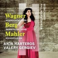 マーラー:リュッケルト歌曲集、ワーグナー:ヴェーゼンドンク歌曲集、ベルク:7つの初期の歌曲 アニヤ・ハルテロス、ワレリー・ゲルギエフ&ミュンヘン・フィル
