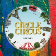CIRCLE & CIRCUS 【初回生産DVD付】