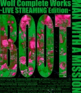 Wolf Complete Works 〜LIVE STREAMING Edition〜BOOT (Blu-ray)
