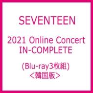 SEVENTEEN 2021 Online Concert IN-COMPLETE (Blu-ray)<韓国版>
