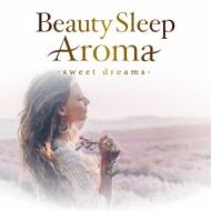 ヒーリング・アロマ 〜心地の良い癒しの眠り