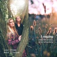 憧れ〜R.シュトラウス:4つの最後の歌、ベルク:7つの初期の歌、シェーンベルク歌曲集 ルーシー・クロウ、アンナ・ティルブルック