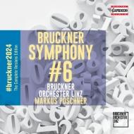 交響曲第6番 マルクス・ポシュナー&リンツ・ブルックナー管弦楽団(日本語解説付)