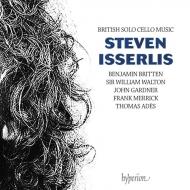 イギリスの無伴奏チェロ作品集〜ブリテン、メリック、ウォルトン、アデス、他 スティーヴン・イッサーリス