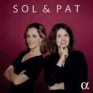 SOL & PAT(ソル&パット)〜ヴァイオリンとチェロの二重奏による作品集 ソル・ガベッタ、パトリツィア・コパチンスカヤ(日本語解説付)