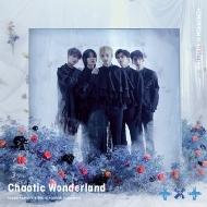 Chaotic Wonderland 【初回限定盤A】(+DVD)