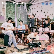 Chaotic Wonderland 【初回限定盤B】(+DVD)