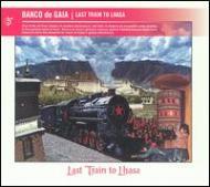 Last Train To Lhasa