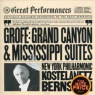 グローフェ(1892-1972)/Grand Canyon: Bernstein / Nyp +mississippi Suites: Kostelanetz /