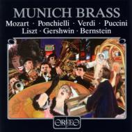 Munich Brass: Mozart, Ponchielli, Verdi, Puccini, Liszt, Gershwin, Etc
