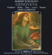 シューマン、ロベルト(1810-1856)/Genoveva: G.albrecht / Hamburg State Po Faulkner K.lewis Stamm