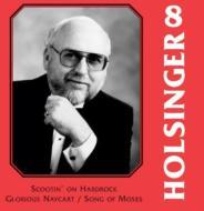 Symphonic Wind Music Of David R.holsinger Vol.8