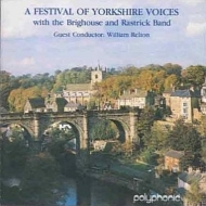 Festival of Yorkshire Voices : Relton / The Brighouse and Rastrick Band & Various Choirs
